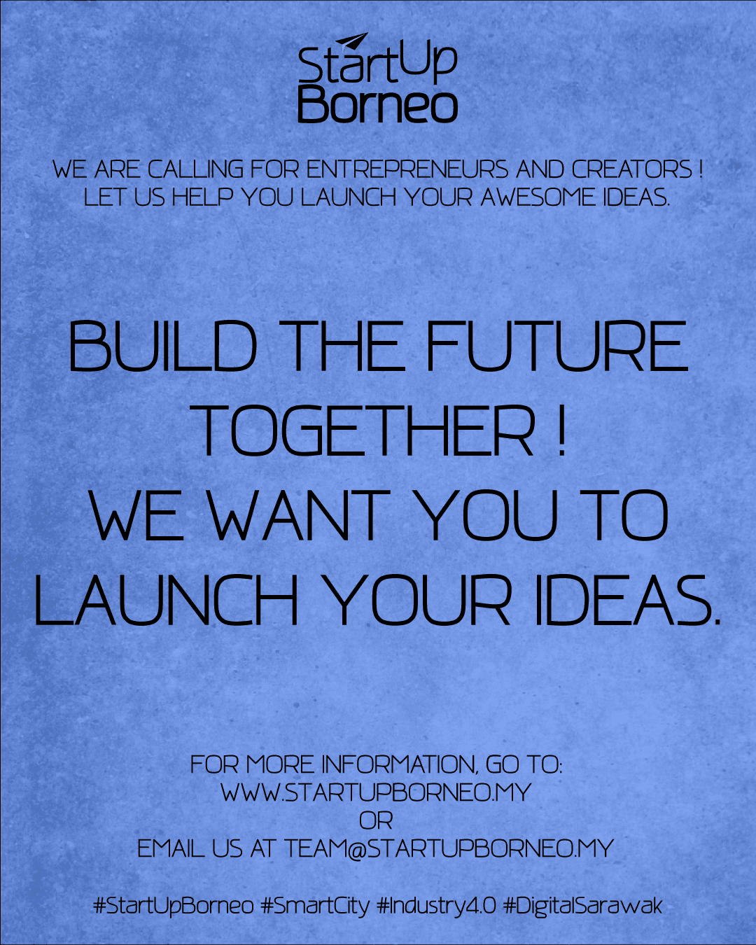 [Poster]Build The Future Together! We Want You To Launch Your Ideas.