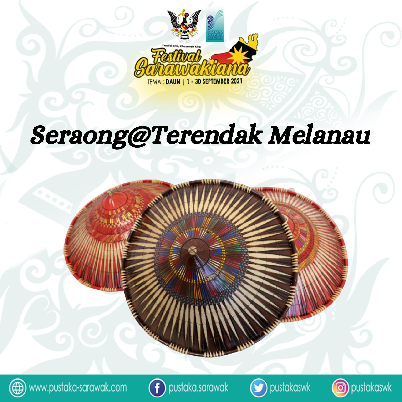 PAMERAN SARAWAKIANA: SERAONG @ TERENDAK MELANAU  Sempena Festival Sarawakiana 20…