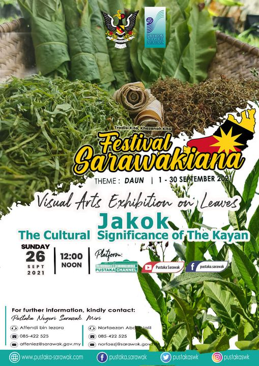 VISUAL ARTS EXHIBITION ON LEAVES : JAKOK, THE CULTURAL SIGNIFICANCE OF THE KAYAN…