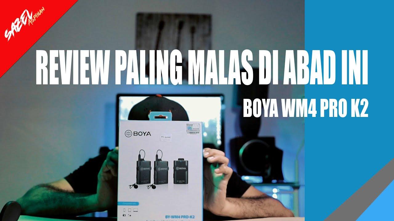 REVIEW PALING MALAS DI ALAM SEMESTA( BOYA BY-WM4 PRO K2)